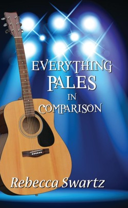 Everything Pales in Comparison - Rebecca Swartz