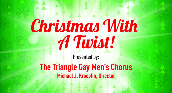 Triangle Gay Men's Chorus: Christmas With A Twist!